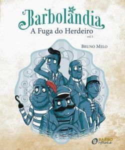 barbolandia - a fuga do herdeiro